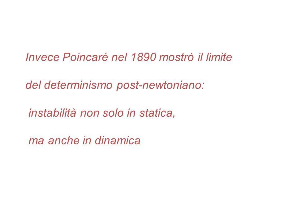 Invece Poincaré nel 1890 mostrò il limite