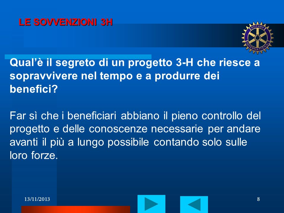 LE SOVVENZIONI 3H Qual'è il segreto di un progetto 3-H che riesce a sopravvivere nel tempo e a produrre dei benefici