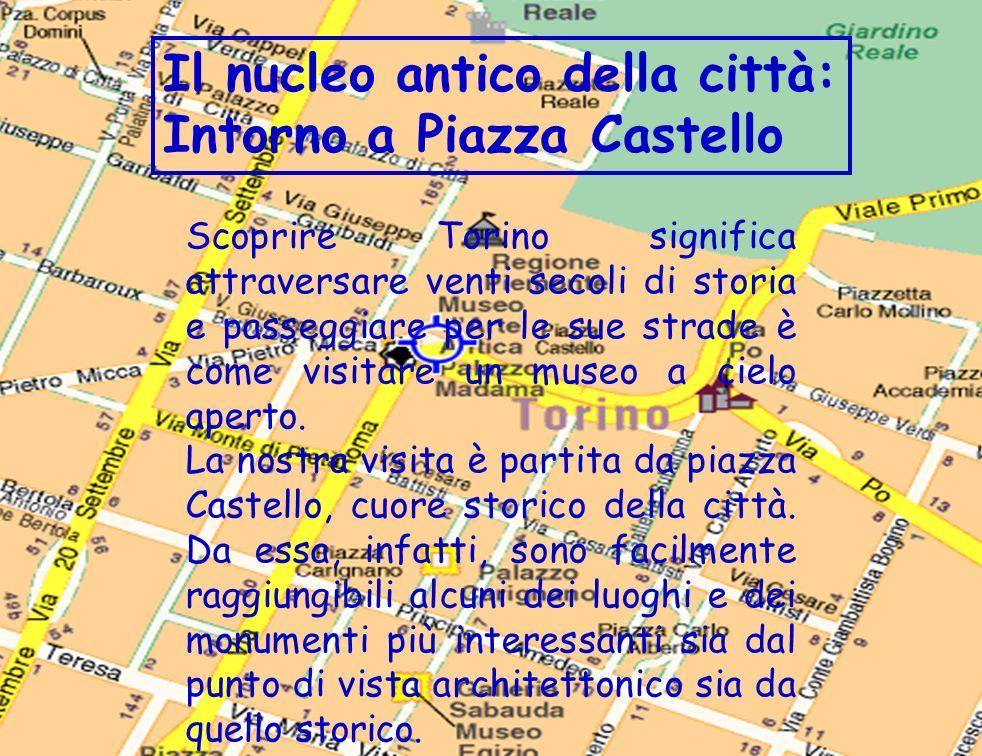 Il nucleo antico della città: Intorno a Piazza Castello
