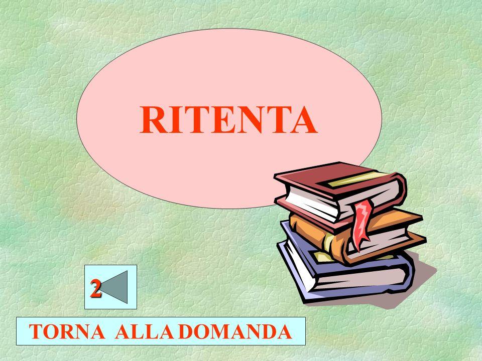 RITENTA 2 TORNA ALLA DOMANDA