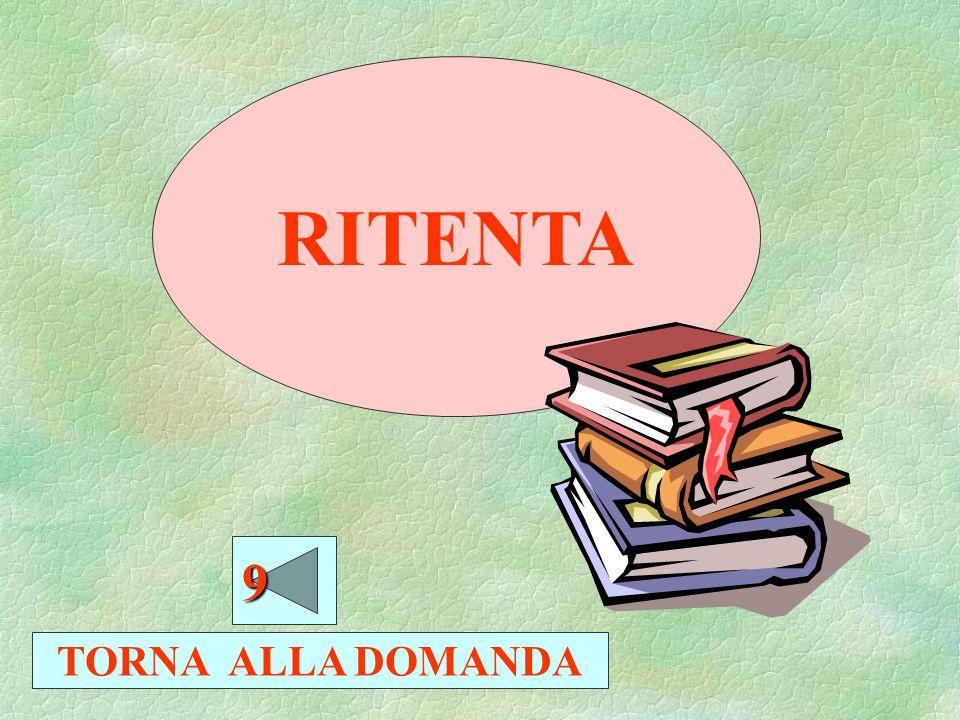 RITENTA 9 TORNA ALLA DOMANDA