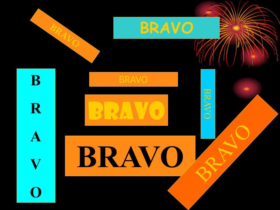 BRAVO BRAVO B R A V O BRAVO BRAVO BRAVO BRAVO BRAVO
