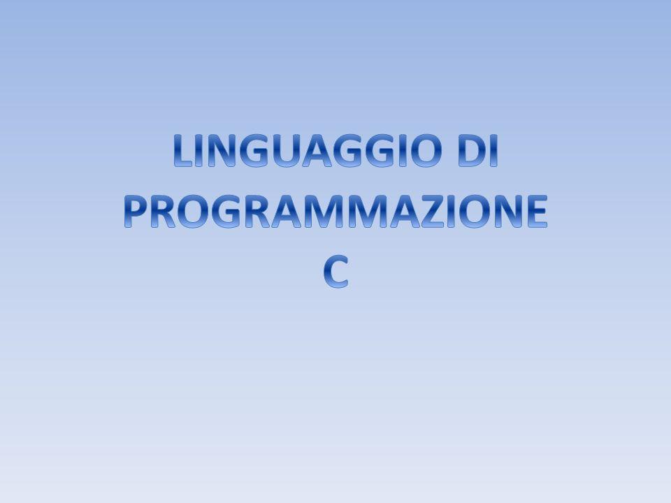 LINGUAGGIO DI PROGRAMMAZIONE C