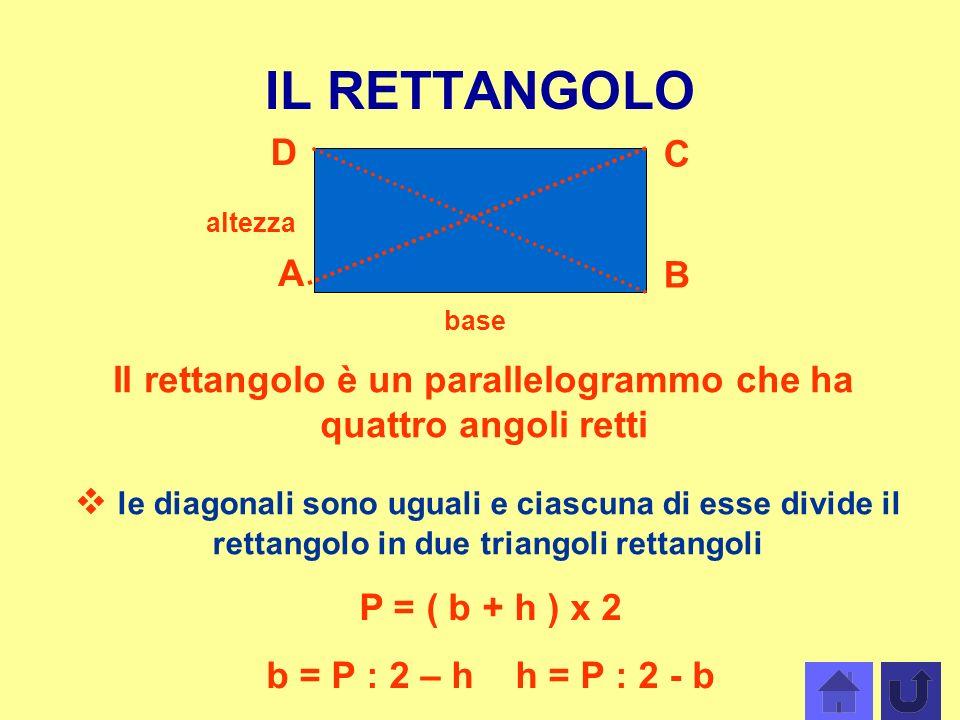 Il rettangolo è un parallelogrammo che ha quattro angoli retti