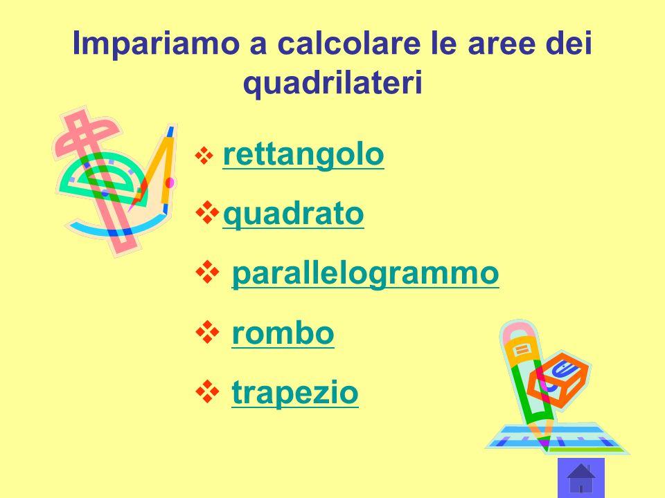 Impariamo a calcolare le aree dei quadrilateri