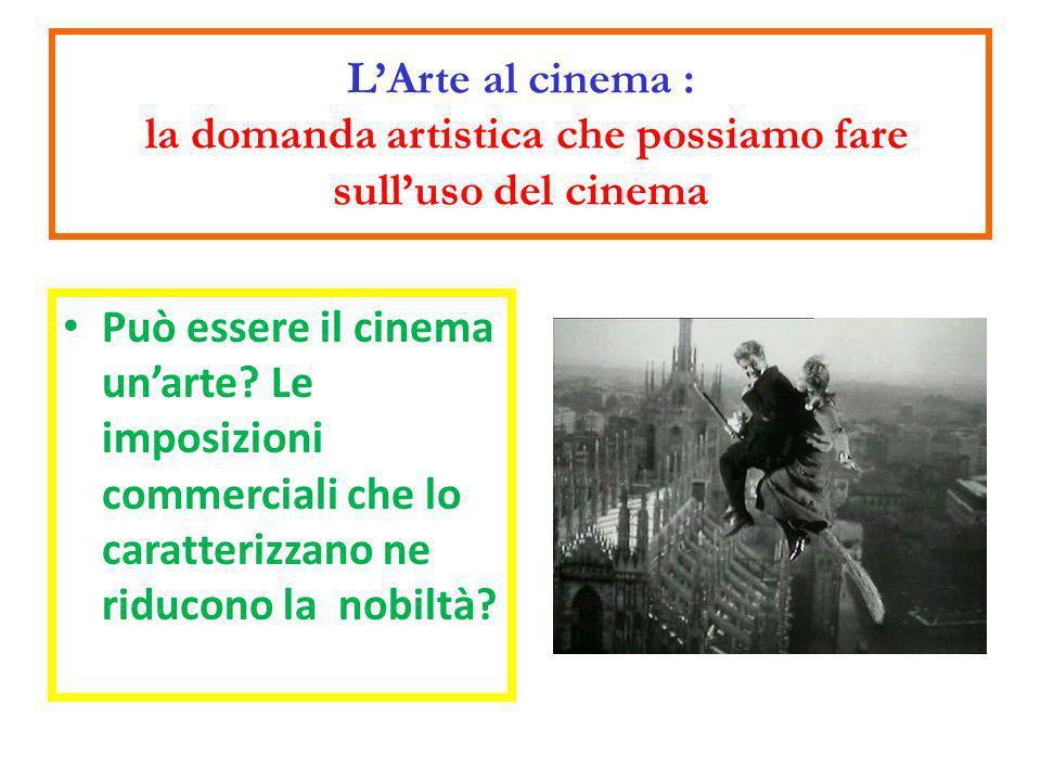 L'Arte al cinema : la domanda artistica che possiamo fare sull'uso del cinema