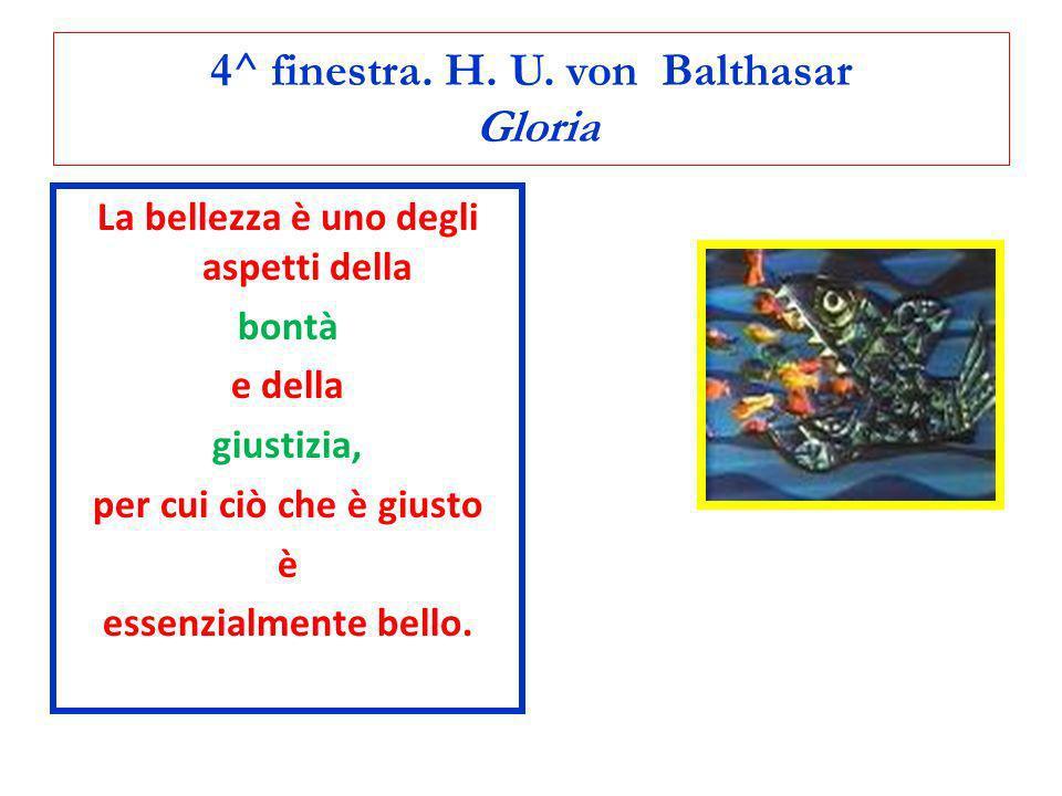 4^ finestra. H. U. von Balthasar Gloria
