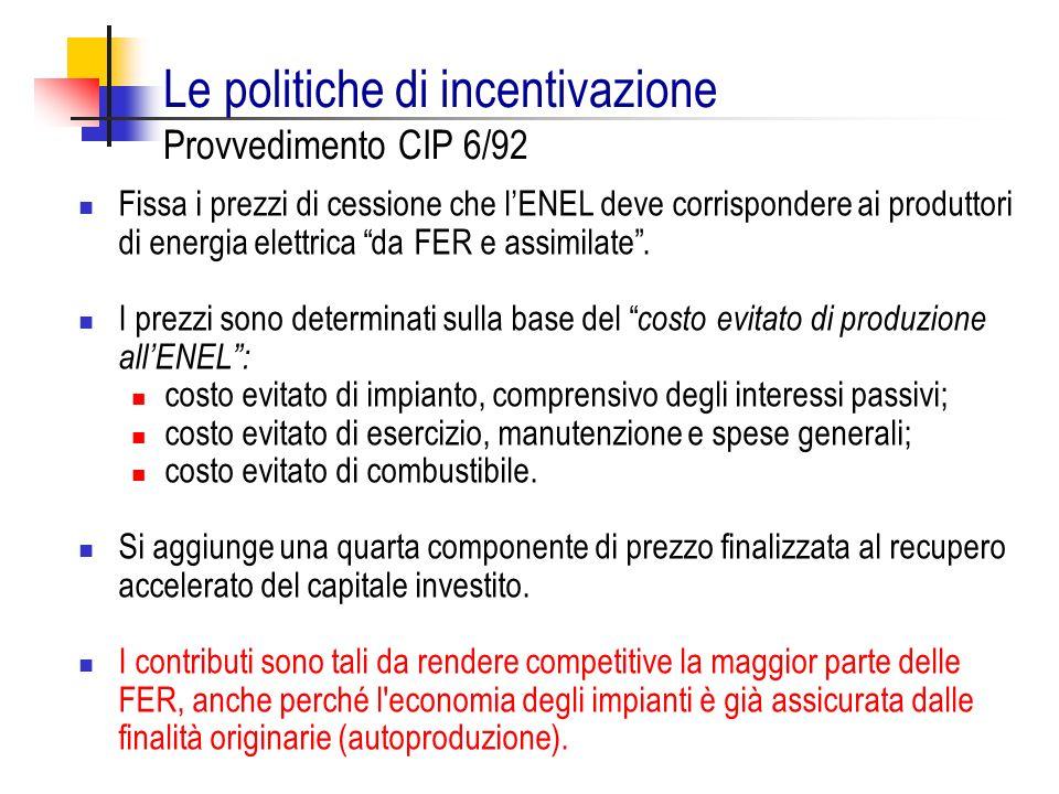 Le politiche di incentivazione Provvedimento CIP 6/92