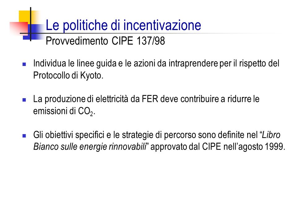 Le politiche di incentivazione Provvedimento CIPE 137/98