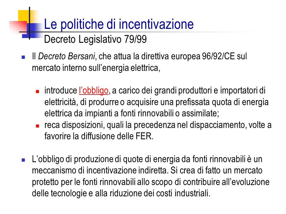 Le politiche di incentivazione Decreto Legislativo 79/99