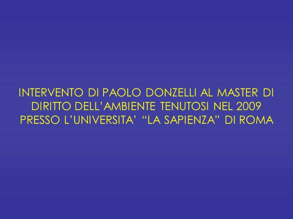 INTERVENTO DI PAOLO DONZELLI AL MASTER DI DIRITTO DELL'AMBIENTE TENUTOSI NEL 2009 PRESSO L'UNIVERSITA' LA SAPIENZA DI ROMA