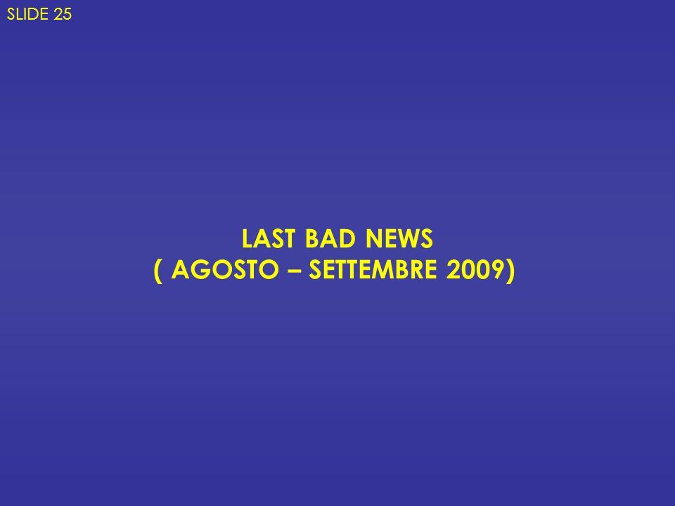 LAST BAD NEWS ( AGOSTO – SETTEMBRE 2009)