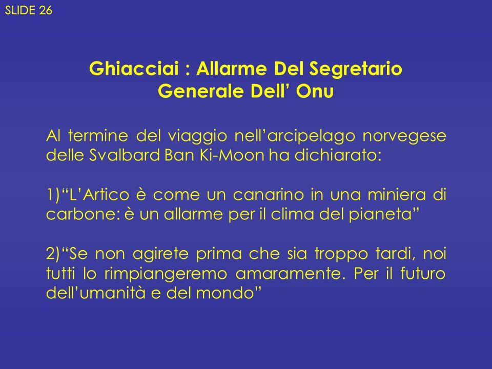Ghiacciai : Allarme Del Segretario Generale Dell' Onu