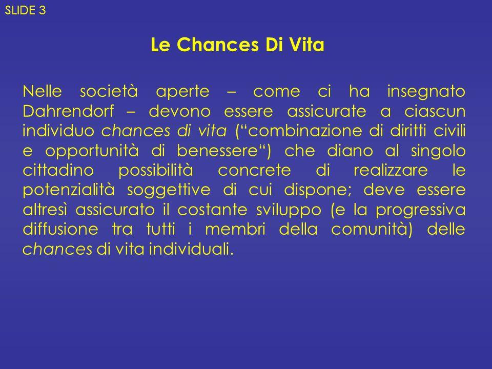 SLIDE 3 Le Chances Di Vita.