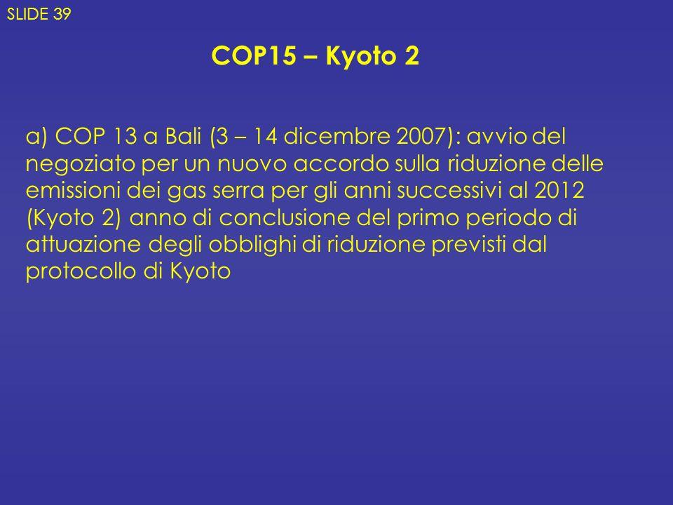 SLIDE 39 COP15 – Kyoto 2.