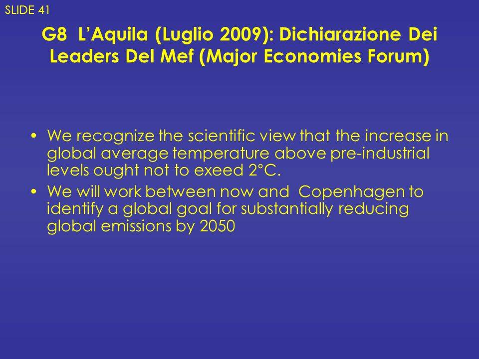 SLIDE 41 G8 L'Aquila (Luglio 2009): Dichiarazione Dei Leaders Del Mef (Major Economies Forum)