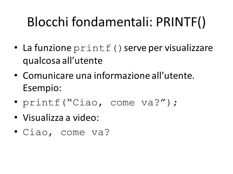 Blocchi fondamentali: PRINTF()