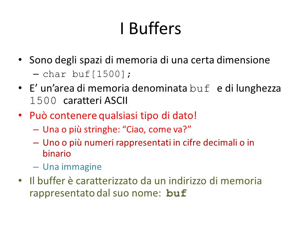 I Buffers Sono degli spazi di memoria di una certa dimensione