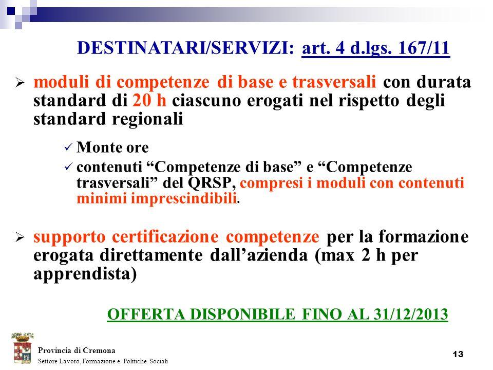 DESTINATARI/SERVIZI: art. 4 d.lgs. 167/11