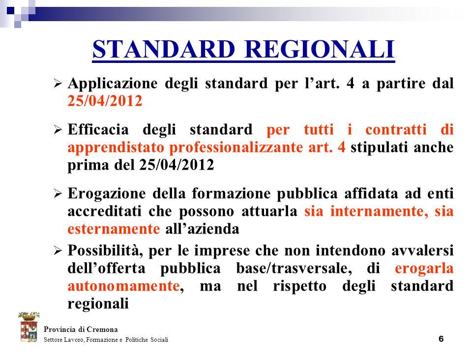 STANDARD REGIONALI Applicazione degli standard per l'art. 4 a partire dal 25/04/2012.