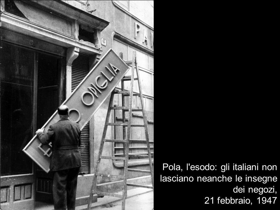 Pola, l esodo: gli italiani non lasciano neanche le insegne dei negozi, 21 febbraio, 1947