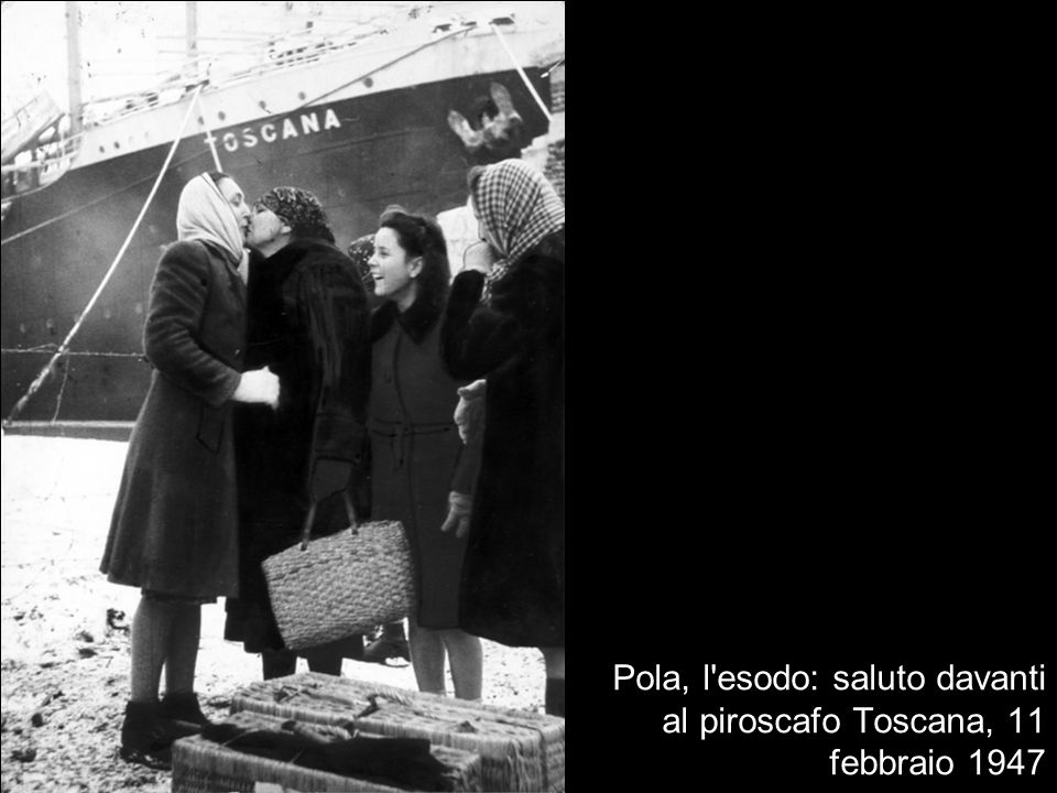 Pola, l esodo: saluto davanti al piroscafo Toscana, 11 febbraio 1947