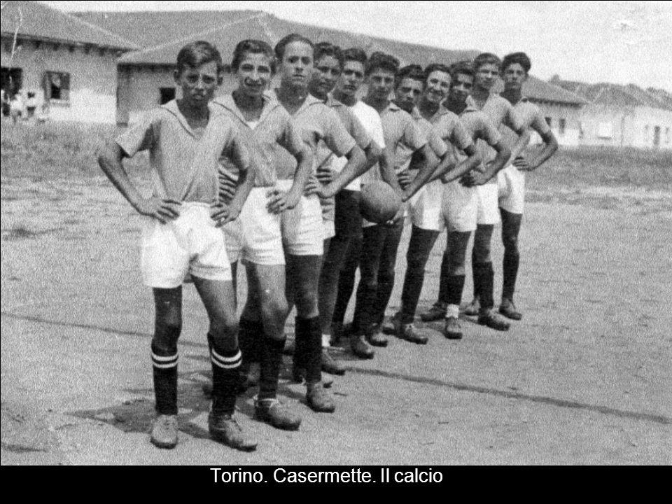 Torino. Casermette. Il calcio