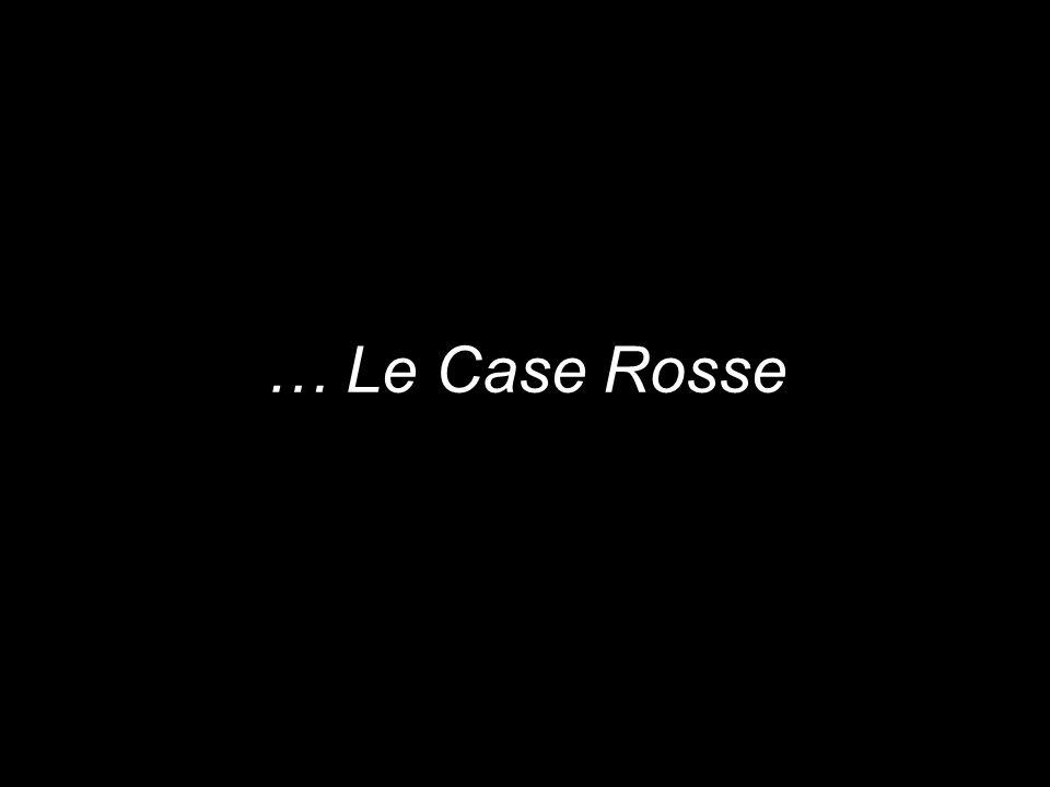 … Le Case Rosse