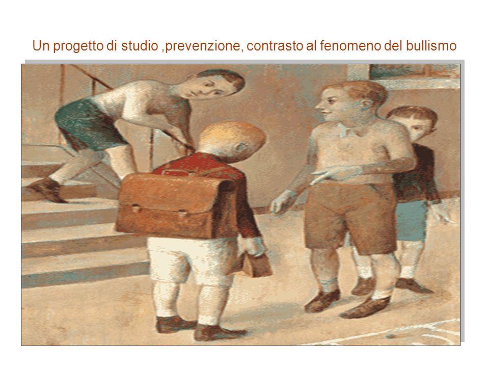 Un progetto di studio ,prevenzione, contrasto al fenomeno del bullismo