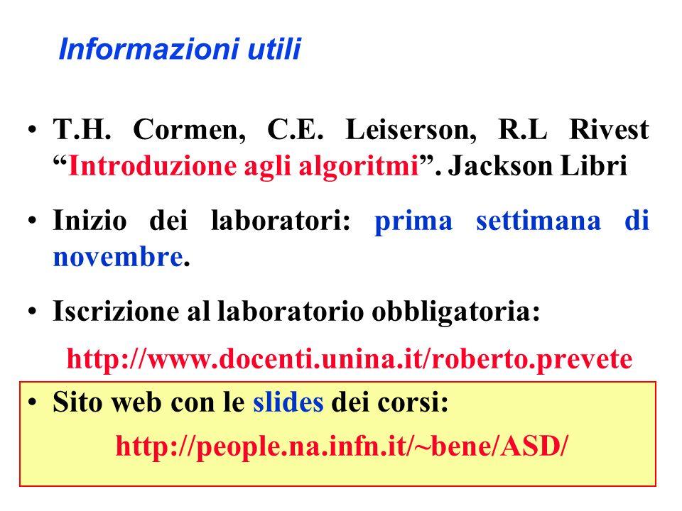 Informazioni utili T.H. Cormen, C.E. Leiserson, R.L Rivest Introduzione agli algoritmi . Jackson Libri.