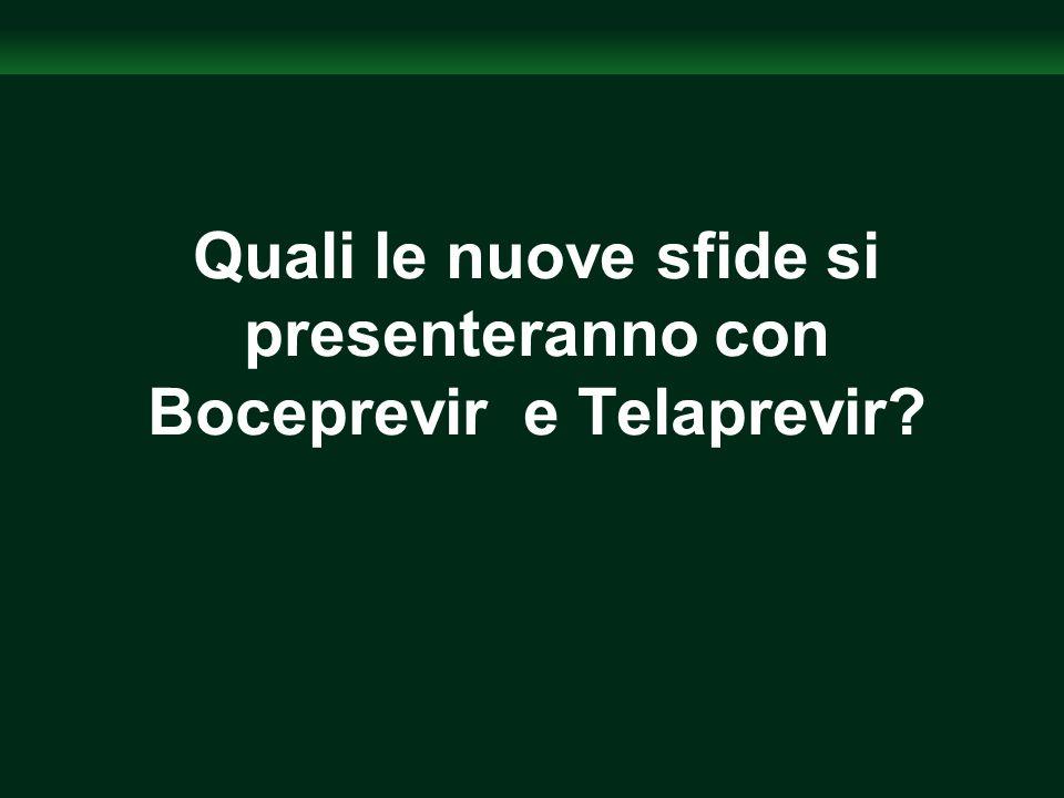 Quali le nuove sfide si presenteranno con Boceprevir e Telaprevir