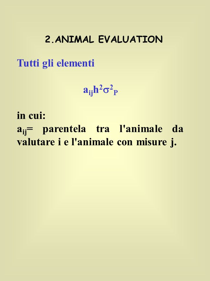 aij= parentela tra l animale da valutare i e l animale con misure j.