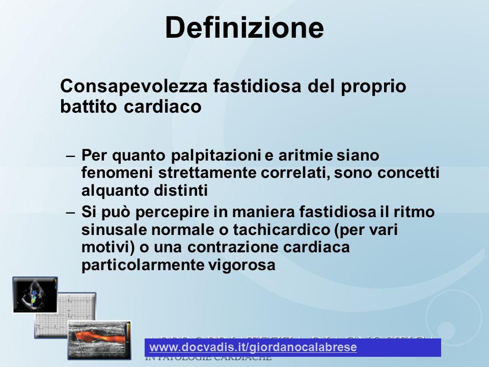 Definizione Consapevolezza fastidiosa del proprio battito cardiaco