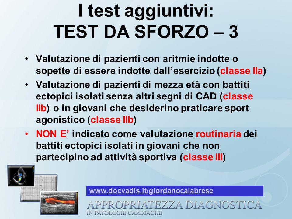 I test aggiuntivi: TEST DA SFORZO – 3