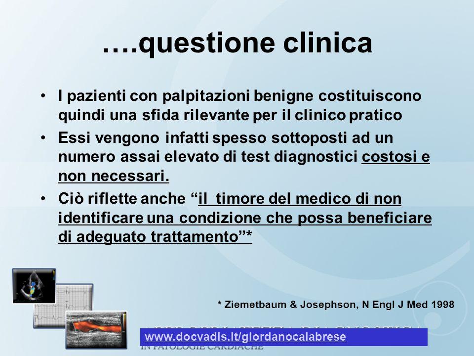….questione clinica I pazienti con palpitazioni benigne costituiscono quindi una sfida rilevante per il clinico pratico.