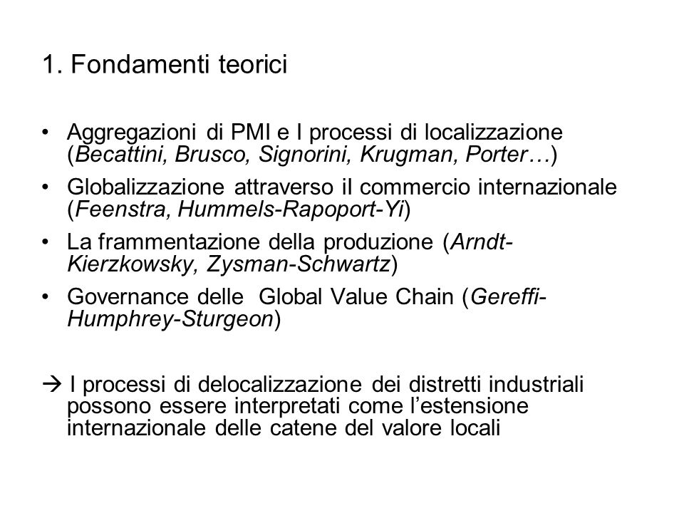 1. Fondamenti teorici Aggregazioni di PMI e I processi di localizzazione (Becattini, Brusco, Signorini, Krugman, Porter…)