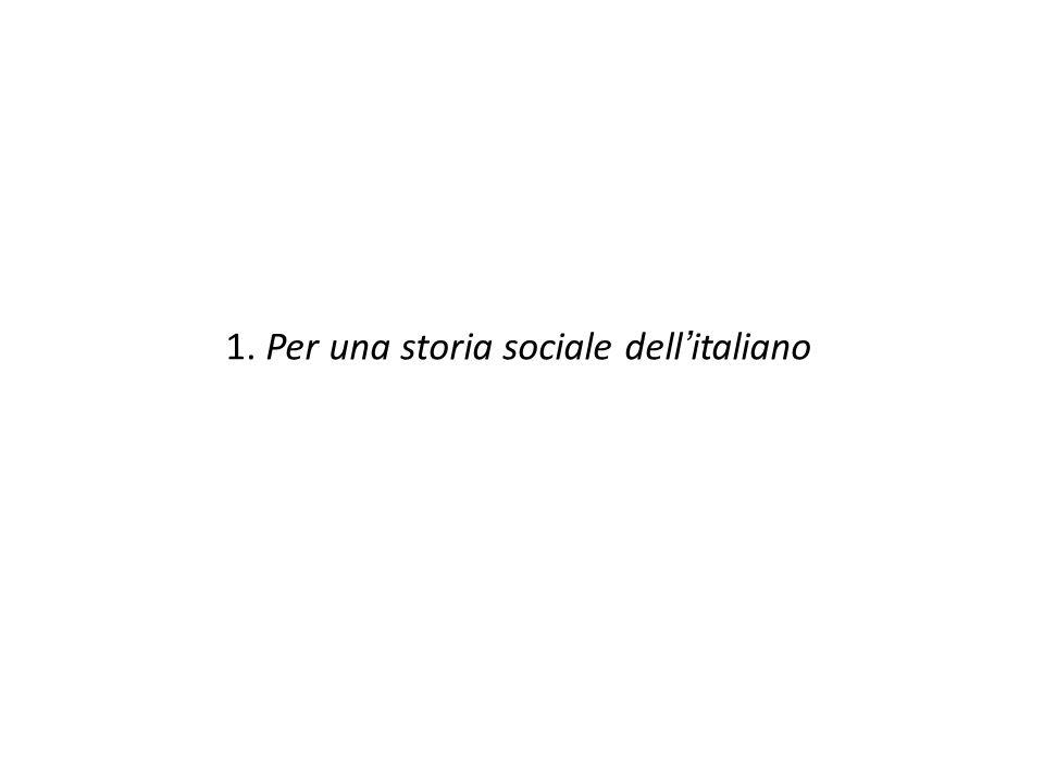 1. Per una storia sociale dell'italiano