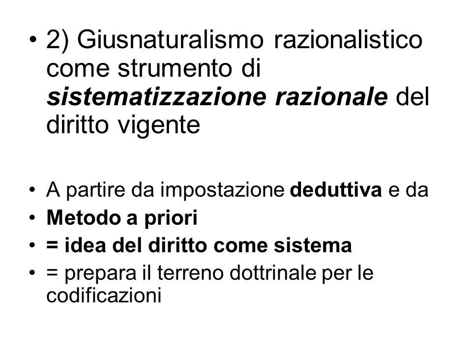 2) Giusnaturalismo razionalistico come strumento di sistematizzazione razionale del diritto vigente