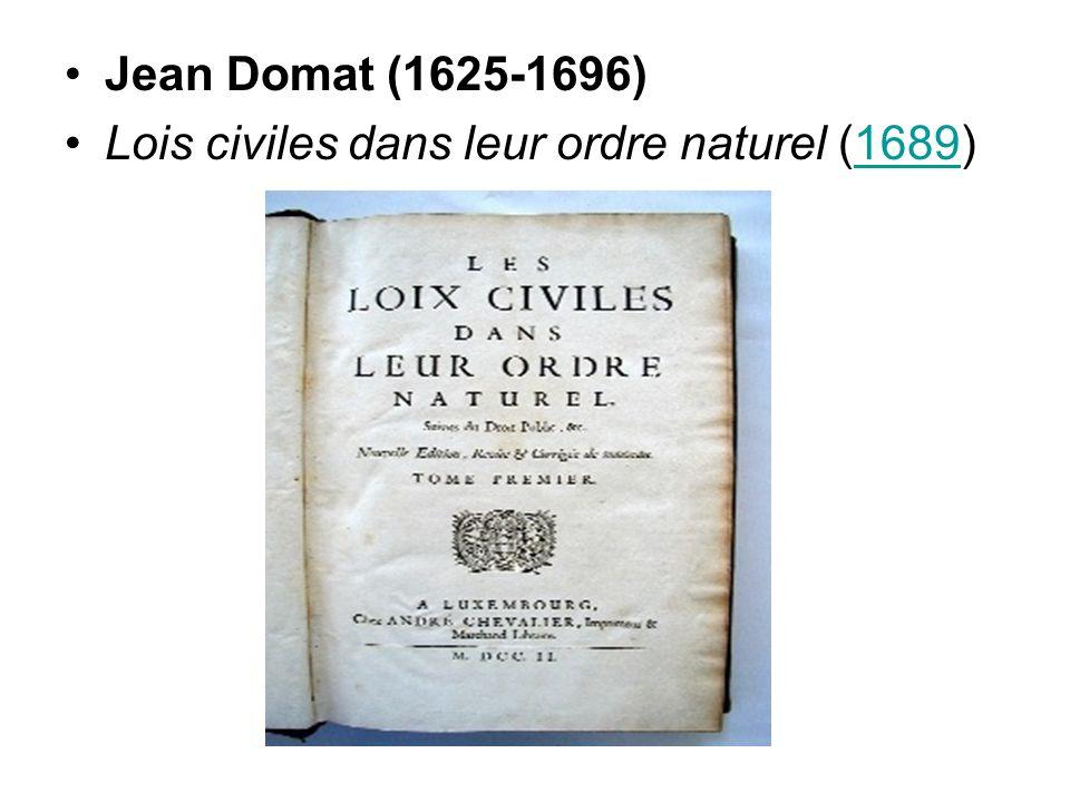 Jean Domat (1625-1696) Lois civiles dans leur ordre naturel (1689)