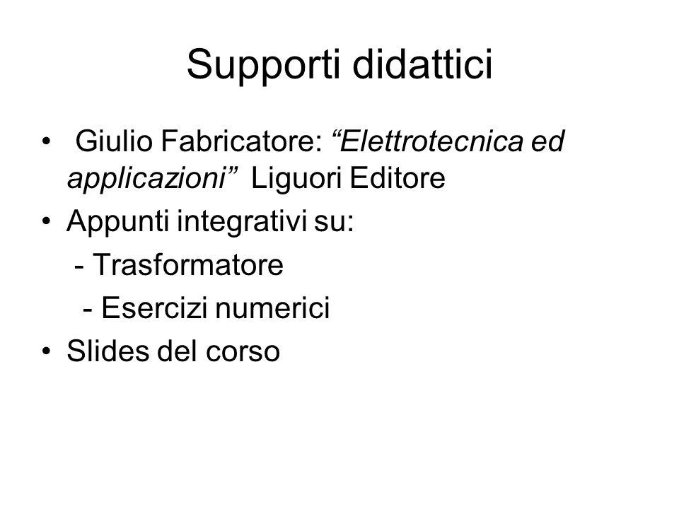 Supporti didattici Giulio Fabricatore: Elettrotecnica ed applicazioni Liguori Editore. Appunti integrativi su: