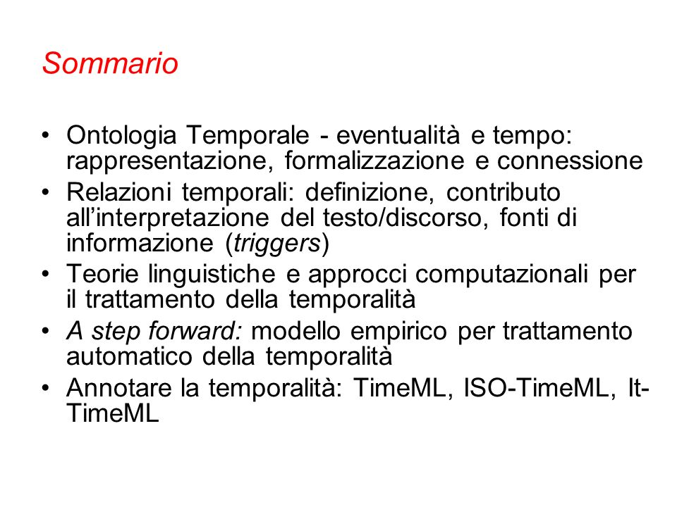 SommarioOntologia Temporale - eventualità e tempo: rappresentazione, formalizzazione e connessione.