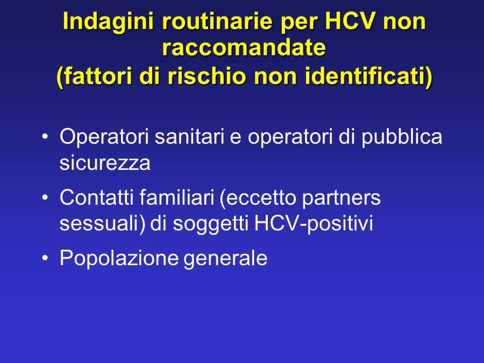 Indagini routinarie per HCV non raccomandate (fattori di rischio non identificati)