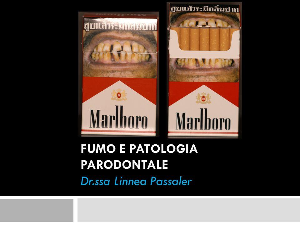 FUMO E PATOLOGIA PARODONTALE Dr.ssa Linnea Passaler