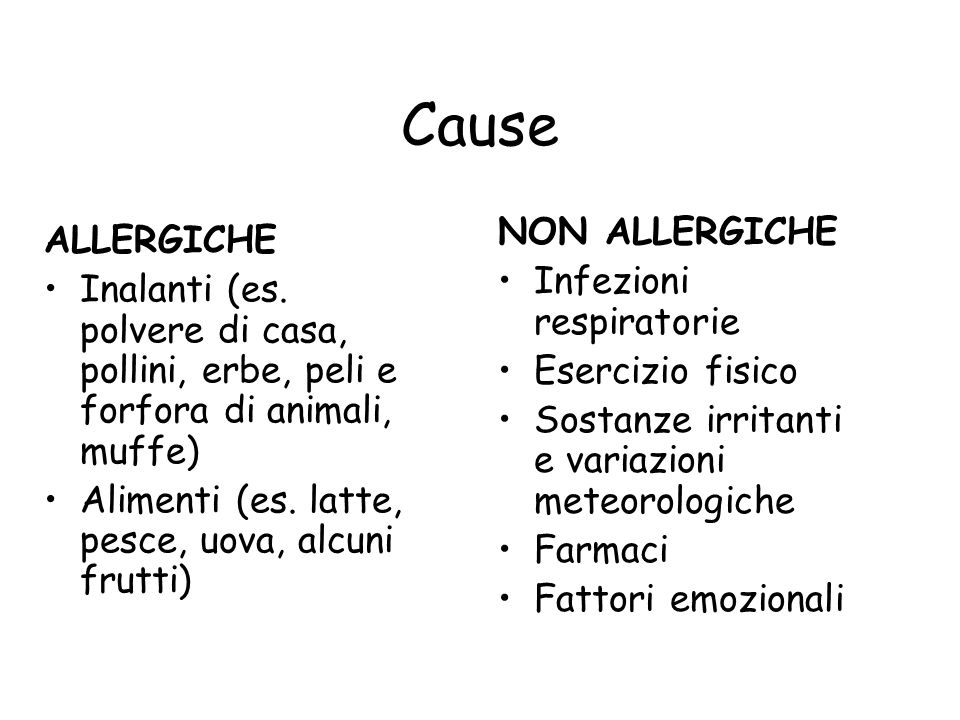 Cause NON ALLERGICHE ALLERGICHE Infezioni respiratorie
