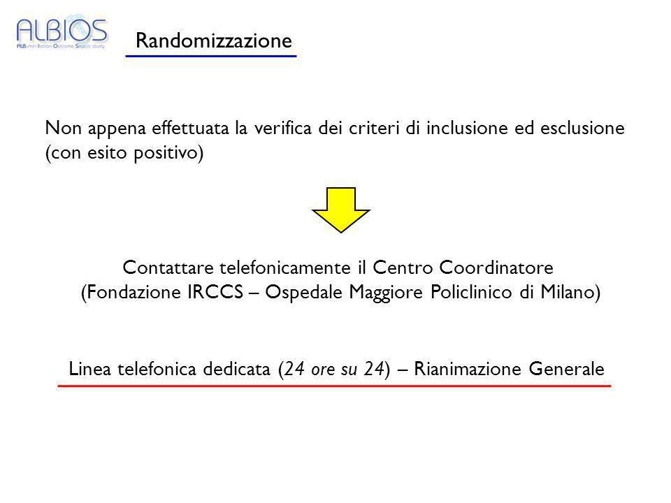 Randomizzazione Non appena effettuata la verifica dei criteri di inclusione ed esclusione. (con esito positivo)
