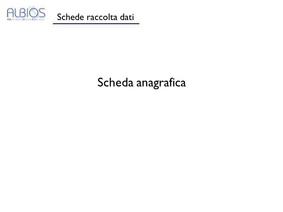 Schede raccolta dati Scheda anagrafica