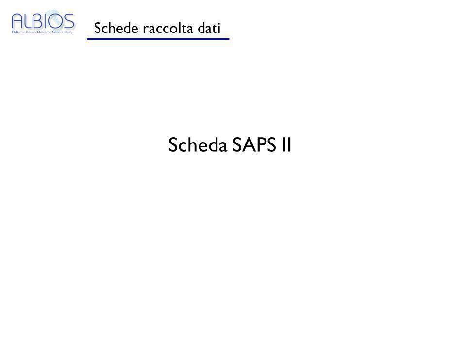 Schede raccolta dati Scheda SAPS II