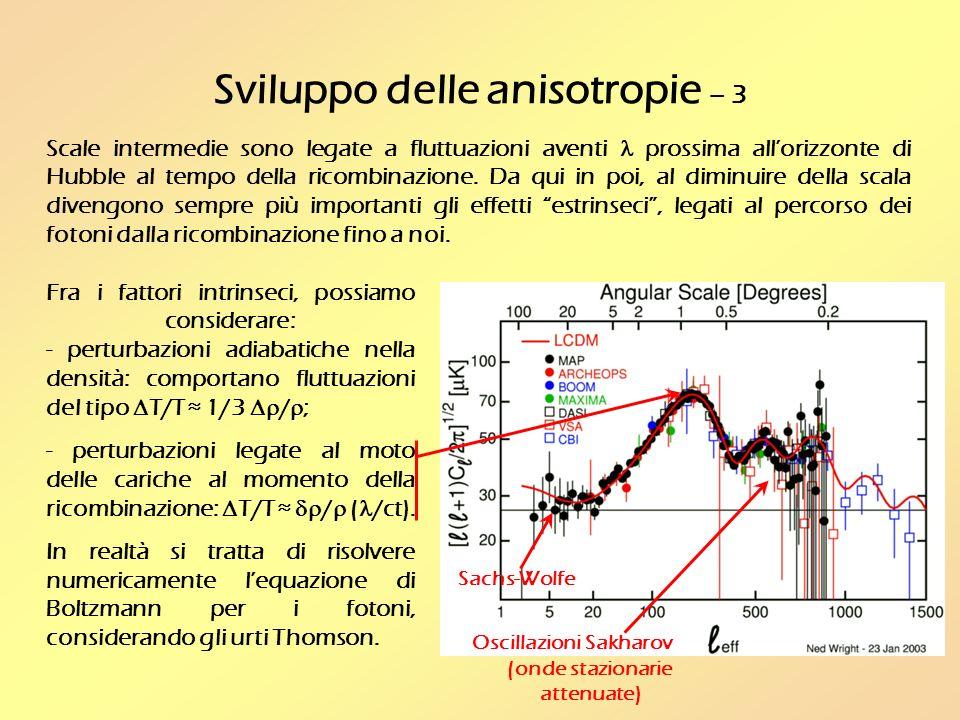Sviluppo delle anisotropie – 3