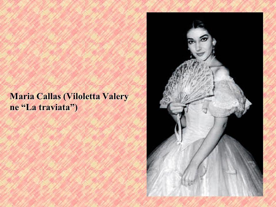 Maria Callas (Viloletta Valery ne La traviata )