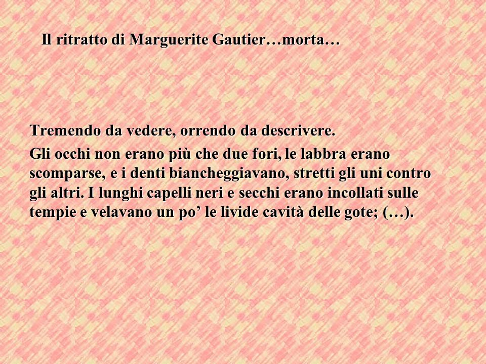 Il ritratto di Marguerite Gautier…morta…